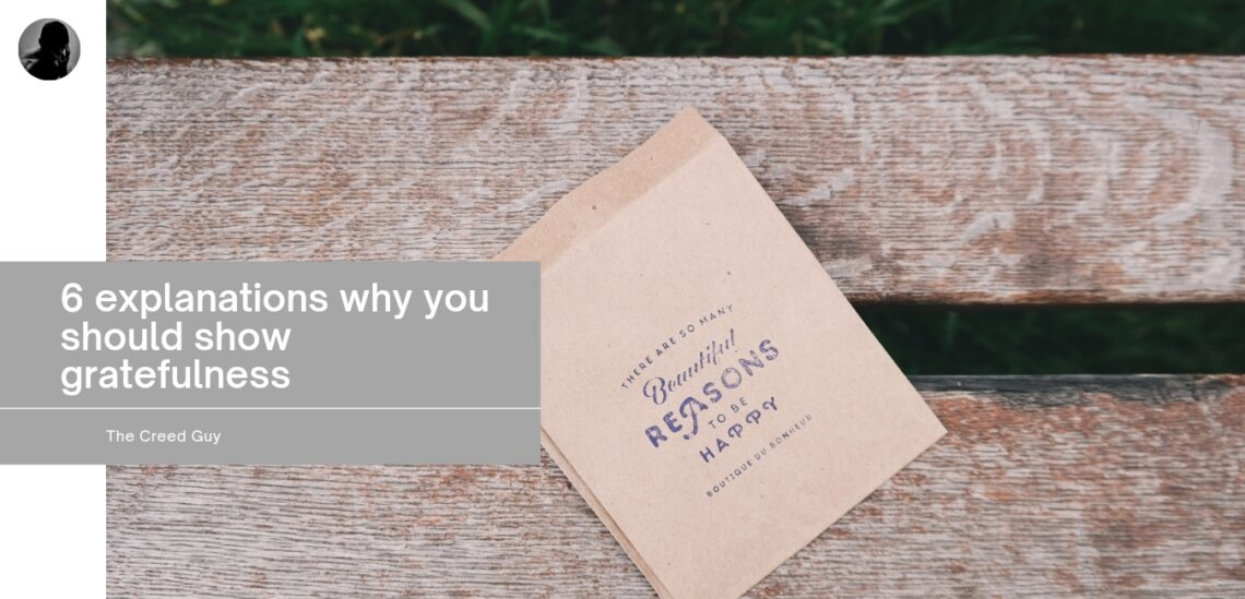 6 explanations why you should show gratefulness