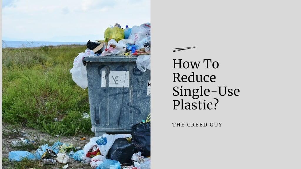 how-to-reduce-single-use-plastic.jpeg