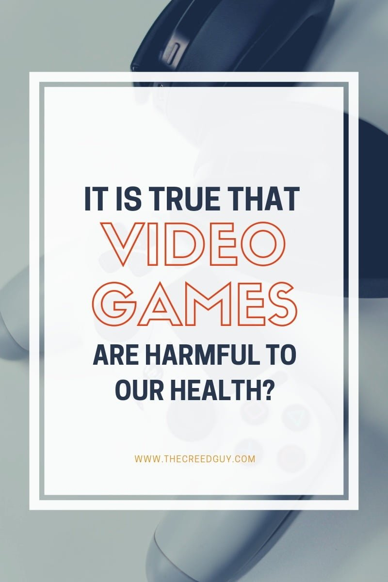 Is it true that video games are harmful to our health